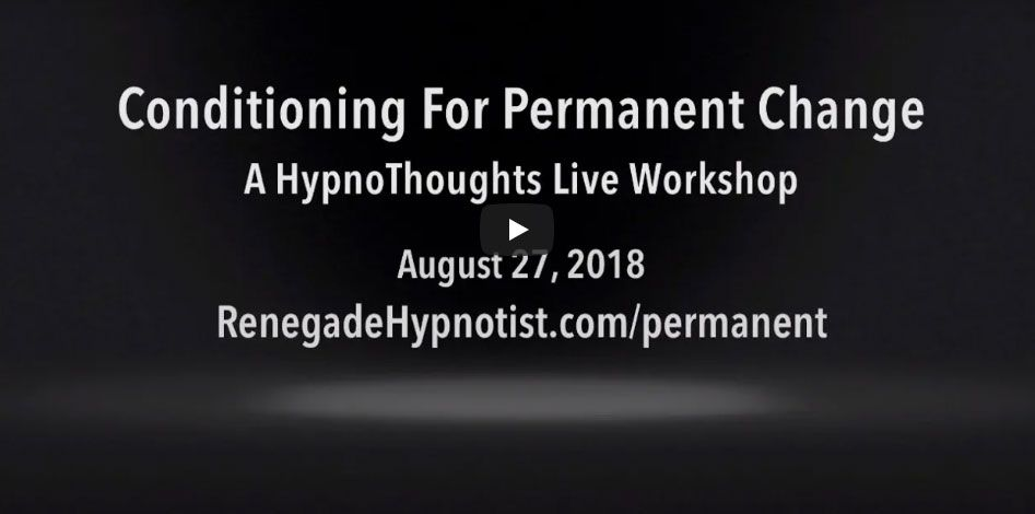 Workshop: Conditioning For Permanent Change at HypnoThoughts Live 2018